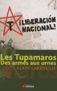 Les Tupamaros : Des armes aux urnes