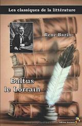Baltus le Lorrain - René Bazin: Les classiques de la littérature (8)