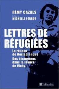 Lettres de réfugiées. Le réseau de Borieblanque. Des étrangères dans la France de Vichy