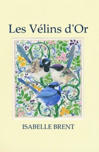 Les Vélins d'Or: Paintures sur vélin