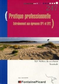 Pratique Professionnelle Entraînement à l'épreuves EP1 et EP2 Tle BEP Métiers du secrétariat