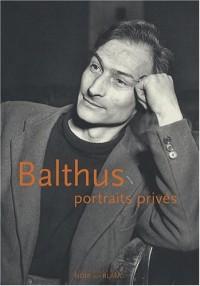 Balthus, portraits privés