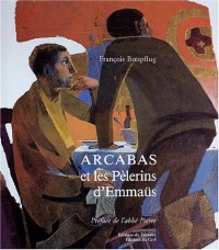 Arcabas et les pèlerins d'Emmaüs