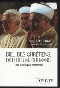 Dieu des chrétiens, Dieu des musulmans : Des repères pour comprendre