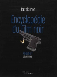Encyclopédie du film noir Volume 1 : USA 1912-1960