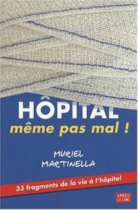 Hôpital, même pas mal !