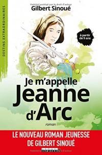 Je m'appelle Jeanne d'Arc