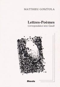 Lettres-Poèmes : Correspondance avec Gaudi