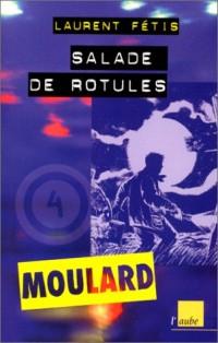 Moulard, numéro 4 : Salade de rotules