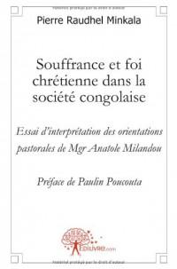 Souffrance et foi chrétienne dans la société congolaise