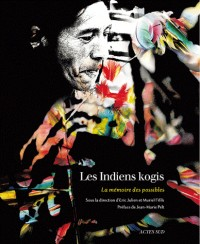 Les Indiens kogis : La mémoire des possibles