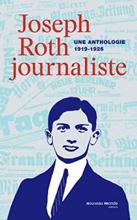 Joseph Roth, journaliste : Une anthologie (1919-1926)
