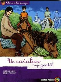 Clara et les poneys, Tome 12 : Un cavalier trop gentil