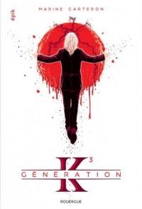 Generation K (Tome 3)