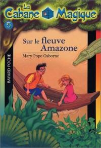 La Cabane magique, numéro 5 : Sur le fleuve Amazone