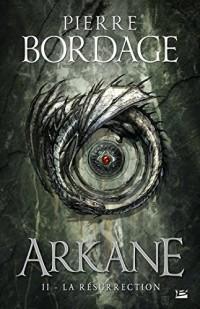 La Résurrection: Arkane, T2