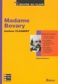 L'Oeuvre au clair : Madame Bovary