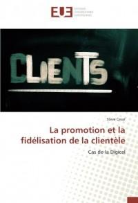La promotion et la fidélisation de la clientèle: Cas de la Digicel