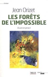 Oeuvre en prose : Tome 1, Les forêts de l'impossible