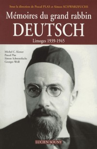 Mémoires du grand rabbin Deutsch : Limoges 1939-1945