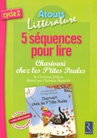 5 Séquences pour lire Charivari chez les P'tite Poules : Cycle 2