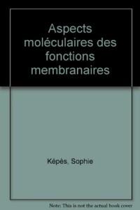 Aspects moléculaires des fonctions membranaires