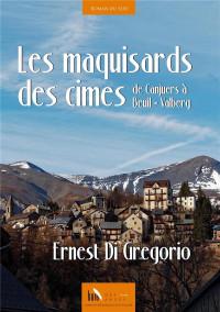 Les maquisards des cimes : De Canjuers à Beuil-Valberg