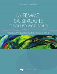 Femme Sa Sexualite et Son Pouvoir Sexuel