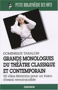 Grands monologues du théâtre classique et contemporain : 50 Rôles féminins pour un banc d'essai remarquable