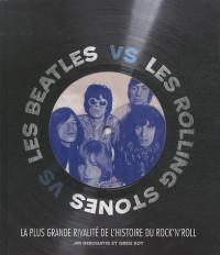 Les Beatles vs les Rolling Stones : La plus grande rivalité de l'histoire du rock'n'roll
