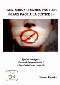 Non, nous ne sommes pas tous égaux face à la justice !