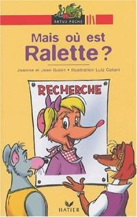 Mais où est Ralette ?