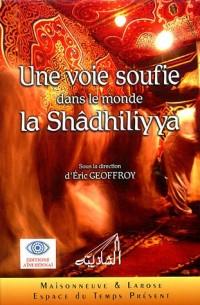 Une voie soufie dans le monde : la Shâdhiliyya