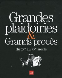 Grandes Plaidories et Grands Proces du Vx Emeau XX Eme Siecle