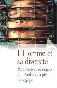 L'Homme et sa diversité : Perspectives et enjeux de l'Anthropologie biologique