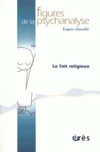 Revue figures de la psychanalyse 34 - Le fait religieux