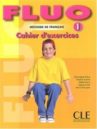 Fluo 1 méthode de français : Cahier d'exercices