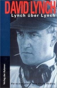 Lynch über Lynch.
