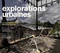 Explorations urbaines - La face cachée d'une Belgique oubliée