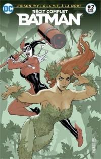 Batman 02 poison ivy : a la vie a la mort