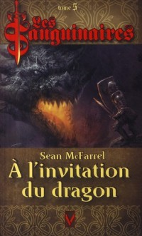 Les Sanguinaires T05 a l'Invitation du Dragon