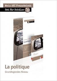 Set La politique: Set für Schüler aus Lektüre Alors, partir ? + Schülerarbeitsheft zu Alors, partir ?, Le Havre; grundlegendes Niveau. Lektüre + Arbeitsbuch