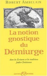 La notion gnostique de démiurge