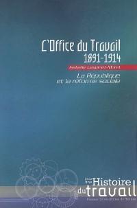 L'Office du Travail (1891-1914) : La république et la réforme sociale