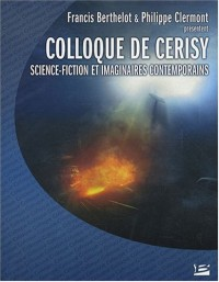 Colloque de Cerisy 2006 - Science-fiction et imaginaires contemporains