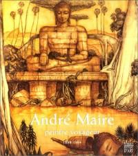 André Maire : Peintre voyageur, 1898-1984