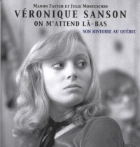 Véronique Sanson - Livre collection - On m'attend là-bas - Véronique Sanson au Québec