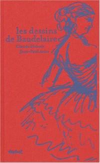 Les Dessins de Baudelaire