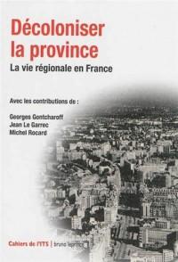 Décoloniser la province : La vie régionale en France