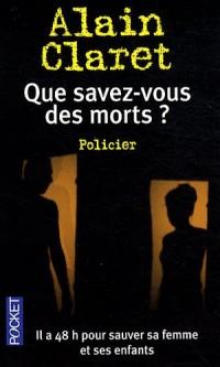 QUE SAVEZ-VOUS DES MORTS